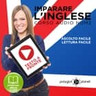 Imparare l'Inglese - Lettura Facile - Ascolto Facile - Testo a Fronte: Inglese Corso Audio, Num. 2 [Learn English - Easy Reading - Easy Audio] audiobook by Polyglot Planet