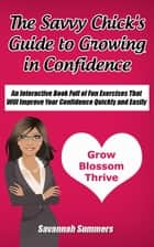The Savvy Chick's Guide to Growing in Confidence ebook by Savannah Summers