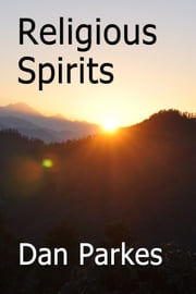 Religious Spirits ebook by Dan Parkes