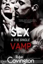 Sex and the Single Vamp ebook by Robin Covington