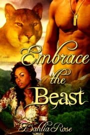 Embrace The Beast - Army Beasts ebook by Dahlia Rose