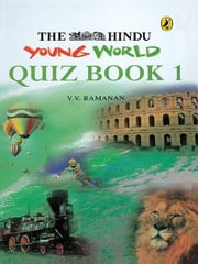 The Hindu Young World - Quiz Book 1 ebook by V V Ramanan