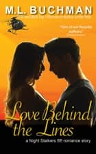 Love Behind the Lines ebook by M. L. Buchman