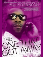 The One That Got Away ebook by C. Kelly Robinson