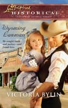 Wyoming Lawman (Mills & Boon Love Inspired) ebook by Victoria Bylin