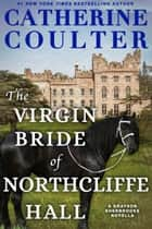 The Virgin Bride of Northcliffe Hall ebook by Catherine Coulter