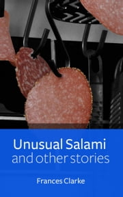 Unusual Salami and Other Stories ebook by Frances Clarke