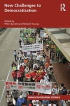 New Challenges to Democratization ebook by Peter Burnell, Richard Youngs