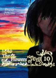 The Flowers of Evil - Volume 10 ebook by Shuzo Oshimi