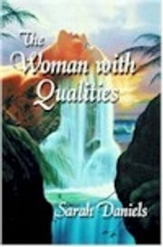 The Woman with  Qualities ebook by Daniels, Sarah