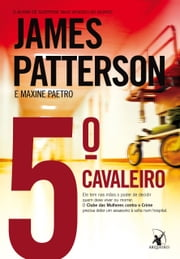 5º cavaleiro ebook by James Patterson, Maxine Paetro