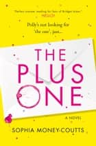 The Plus One ebook by Sophia Money-Coutts