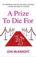A Prize To Die For ebook by Jon McKnight