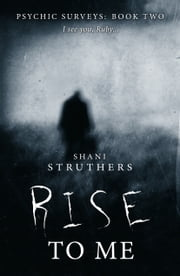 Rise To Me ebook by Shani Struthers