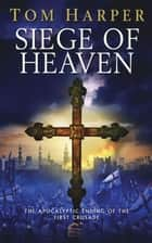 Siege of Heaven ebook by Tom Harper