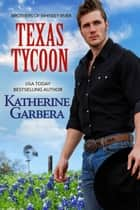 Texas Tycoon ebook by Katherine Garbera