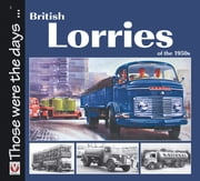 British Lorries of the 1950s ebook by Malcolm Bobbitt