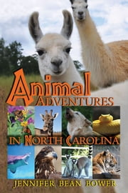 Animal Adventures in North Carolina ebook by Jennifer Bean Bower