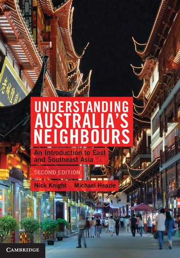 Understanding Australia's Neighbours - An Introduction to East and Southeast Asia ebook by Nick Knight,Michael Heazle