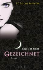 Gezeichnet - House of Night ebook by P.C. Cast, Kristin Cast