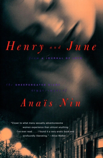 "Henry and June - From ""A Journal of Love"" -The Unexpurgated Diary of Anaïs Nin (1931-1932) ebook by Anaïs Nin"