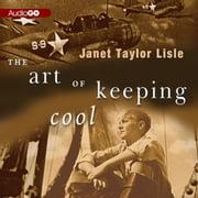 The Art of Keeping Cool audiobook by Janet Taylor Lisle