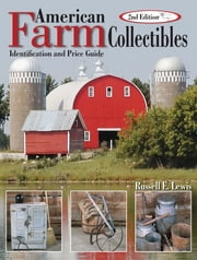 American Farm Collectibles - Identification and Price Guide ebook by Russell E Lewis