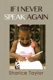If I Never Speak Again ebook by Sharice Taylor