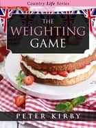 The Weighting Game ebook by Peter Kirby