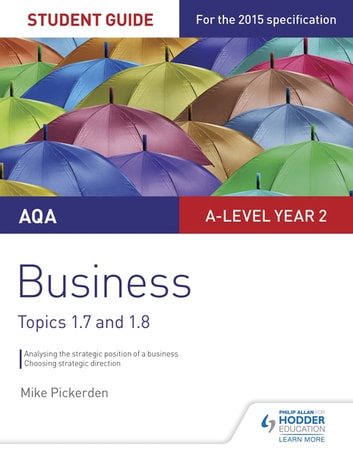 AQA A-level Business Student Guide 3: Topics 1.7-1.8 ebook by Mike Pickerden