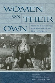 Women on Their Own: Interdisciplinary Perspectives on Being Single ebook by Grant, Barry