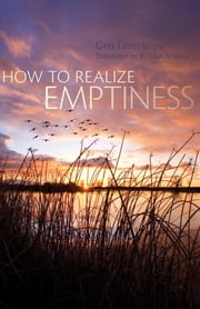 How to Realize Emptiness ebook by Gen Lamrimpa,B. Alan Wallace