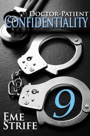 Doctor-Patient Confidentiality: Volume Nine (Confidential #1) ebook by Eme Strife