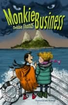 Monkie Business: An Abbie Hartley Adventure ebook by Debbie Thomas