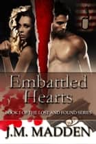 Embattled Hearts ebook by J.M. Madden