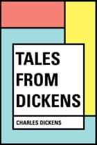 Tales from Dickens ebook by Charles Dickens