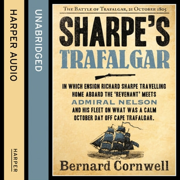 Sharpe's Trafalgar: The Battle of Trafalgar, 21 October 1805 (The Sharpe Series, Book 4) audiobook by Bernard Cornwell