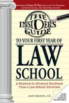 Insider's Guide To Your First Year Of Law School ebook by Justin Spizman