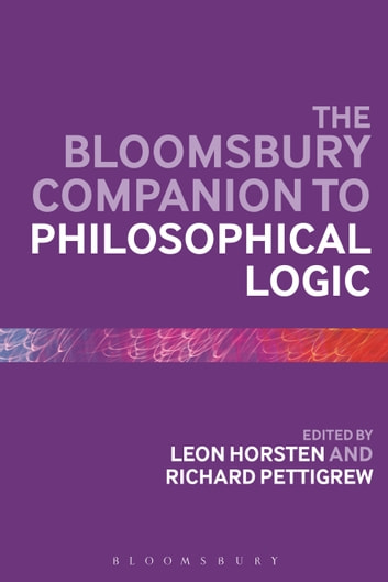 The Bloomsbury Companion to Philosophical Logic ebook by