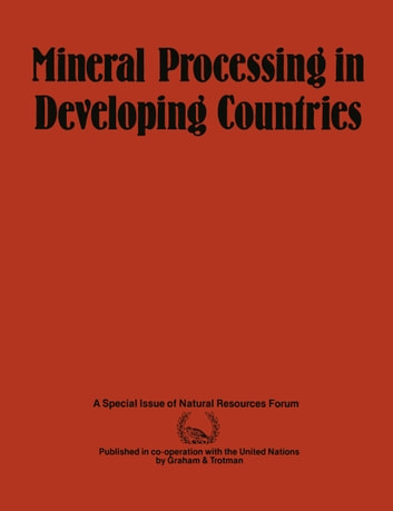 Mineral Processing in Developing Countries - A Discussion of Economic, Technical and Structural Factors ebook by United Nations