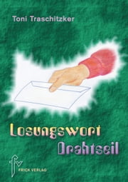 Losungswort Drahtseil ebook by Toni Traschitzker