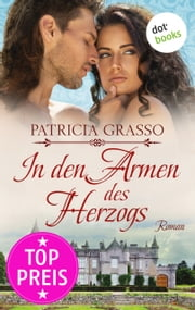 In den Armen des Herzogs ebook by Patricia Grasso
