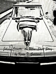 Johnny Corvette: An Ultra-Short Story ebook by Kevin T. Goddard