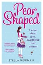 Pear Shaped eBook by Stella Newman