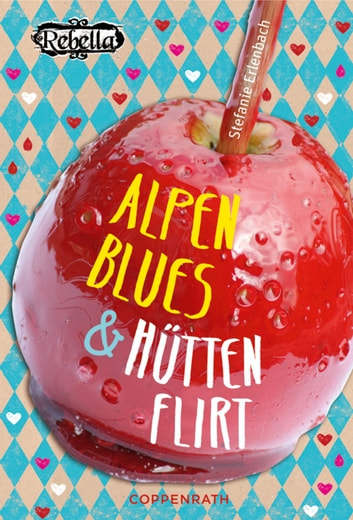 Rebella - Alpenblues & Hüttenflirt - Band 8 ebook by Stefanie Erlenbach