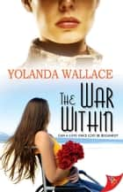 The War Within ebook by Yolanda Wallace