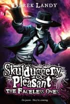 Skulduggery Pleasant: The Faceless Ones ebook by Derek Landy