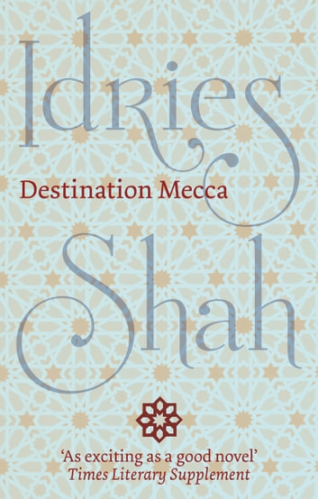 Destination Mecca ebook by Idries Shah