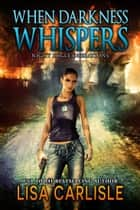 When Darkness Whispers ebooks by Lisa Carlisle