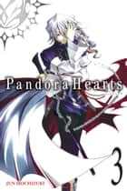 PandoraHearts, Vol. 3 ebook by Jun Mochizuki
